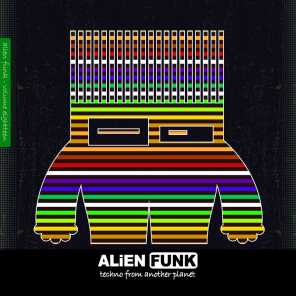 Alien Funk, Vol. 18 - Techno from Another Planet