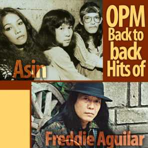 OPM Back to Back Hits of Freddie Aguilar & Asin
