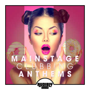 Mainstage Clubbing Anthems, Vol. 1