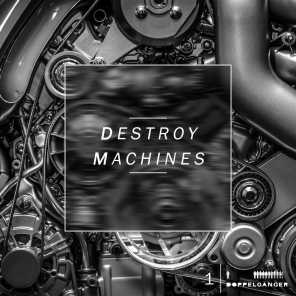 Destroy Machines 1