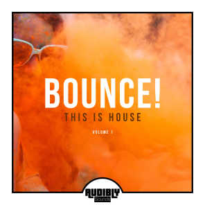 Bounce! This Is House, Vol. 1