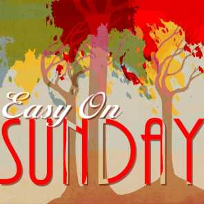 Easy On Sunday
