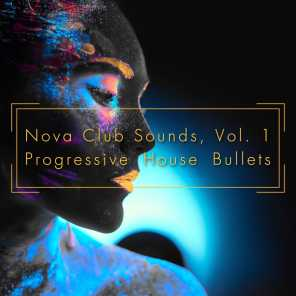 Nova Club Sounds, Vol. 1 - Progressive House Bullets