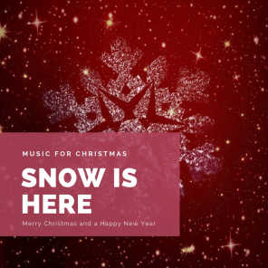 Snow is Here (The Best Christmas Songs)
