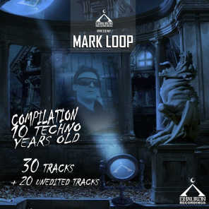 Mark Loop 10 Techno Years Old Compilation