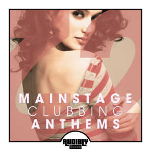 Mainstage Clubbing Anthems, Vol. 2