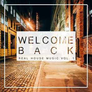 Welcome Back Real House Music, Vol. 1