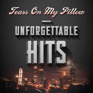 Tears On My Pillow - Unforgettable Hits