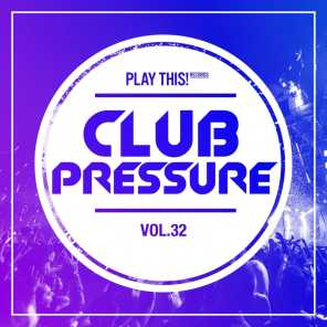 Club Pressure, Vol. 32 - The Electro and Clubsound Collection
