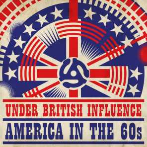 Under British Influence: America In the 60s