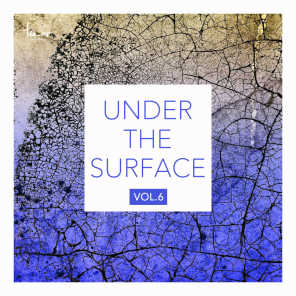 Under the Surface, Vol. 6