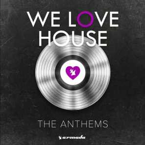 We Love House - The Anthems