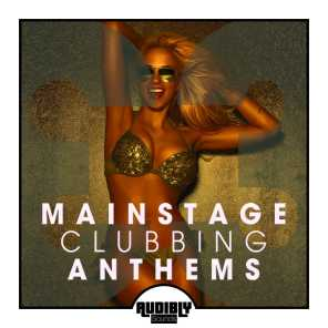 Mainstage Clubbing Anthems, Vol. 3