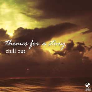 Themes for a Story Chill Out