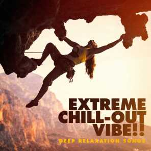 Extreme Chill-Out Vibe! - Deep Relaxation Songs