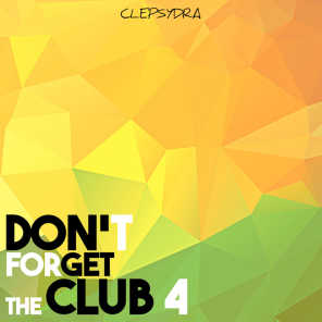 Don't Forget the Club 4