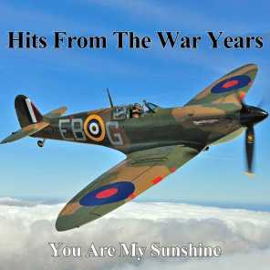 Hits From The War Years - You Are My Sunshine