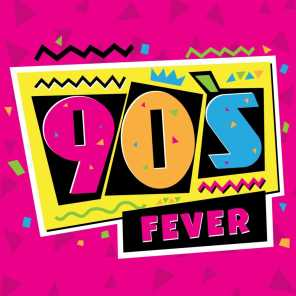 90's Fever