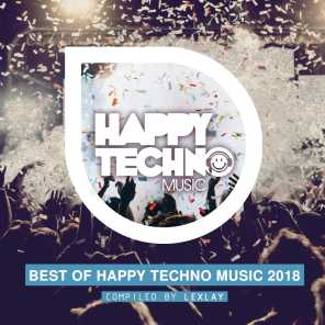 Best of Happy Techno Music 2018 (Compiled by Lexlay)