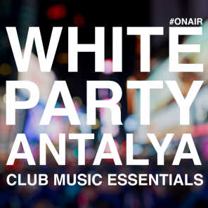 White Party Antalya (Club Music Essentials)