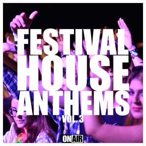 Festival House Anthems, Vol. 3