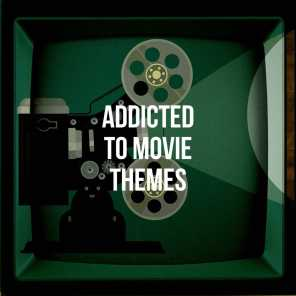 Addicted to Movie Themes