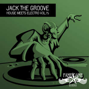 Jack the Groove - House Meets Electro, Vol. 15