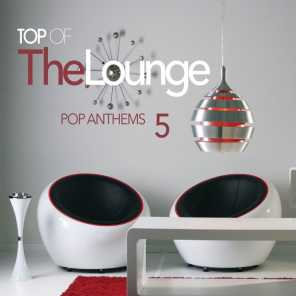 Top Of The Lounge - Pop Anthems 5