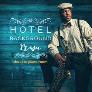 Hotel Background Music: The Jazz Piano Room