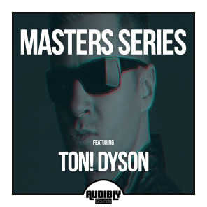 Masters Series feat. Ton! Dyson