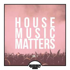 House Music Matters, Vol. 1