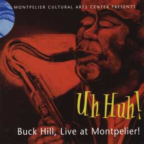 Uh Huh! Buck Hill, Live at Montpelier