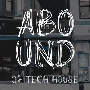 Abound of Tech House, Pt. 5
