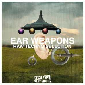 Ear Weapons (Raw Techno Selection)