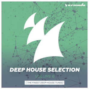 Armada Deep House Selection, Vol. 6 (The Finest Deep House Tunes) [Extended Versions]