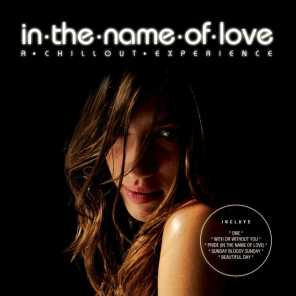In The Name Of Love - A Chillout Experience