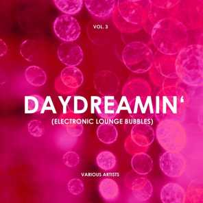 Daydreamin' (Electronic Lounge Bubbles), Vol. 3