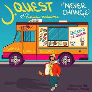 Never Change (feat. Michael Marshall)