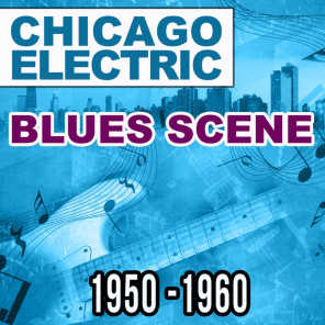 Chicago Electric Blues Scene 1950-1960