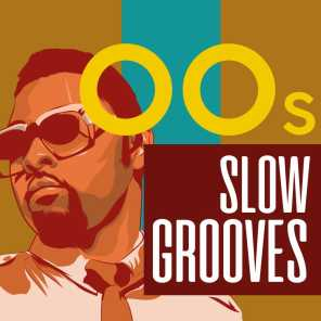 00s Slow Grooves
