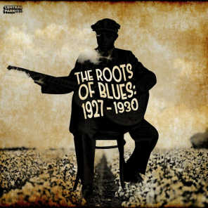 The Roots of Blues: 1927 - 1930