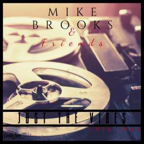 Mike Brooks & Friends: Just the Vibes (1976-1983) (2019 Remaster)