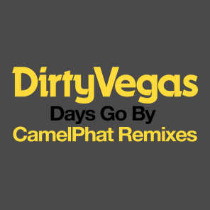 Days Go By (CamelPhat Remix)