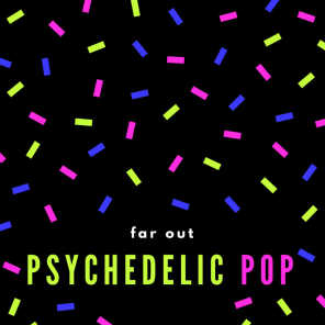 Far out Psychedelic Pop
