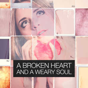 A Broken Heart and a Weary Soul