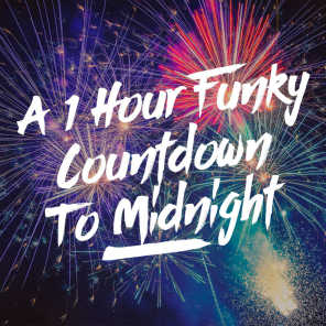 A 1 Hour Funky Countdown to Midnight