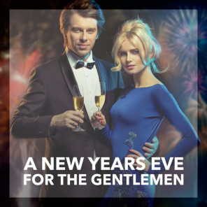 A New Years Eve For The Gentlemen