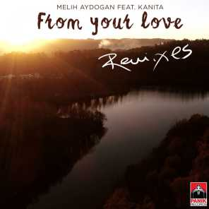From Your Love (Remixes) [feat. Kanita]