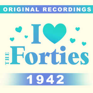 I Love The Forties: 1942