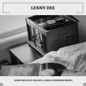 Lenny Dee Plays The Hits / Songs Everybody Knows